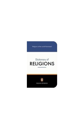 Penguin Dictionary of Religions (Penguin Reference Books) Edited by Professor John R. Hinnells