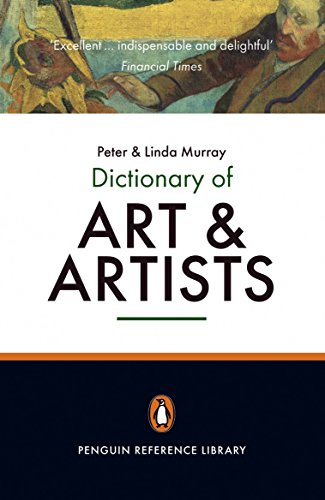 The Penguin Dictionary of Art and Artists (Penguin Reference Books) By Linda Murray
