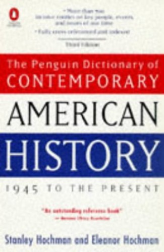 A Dictionary of Contemporary American History By Stanley Hochman