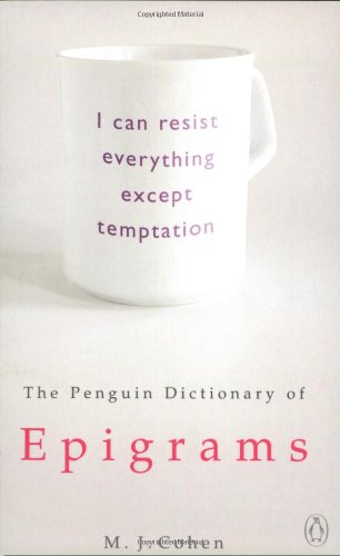 The Penguin Dictionary of Epigrams (Penguin Reference Books S.) By Edited by Mark J. Cohen
