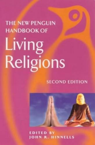 A New Handbook of Living Religions (Penguin Reference) Edited by John Hinnells