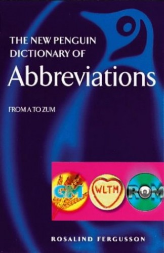 The New Penguin Dictionary of Abbreviations By Rosalind Fergusson