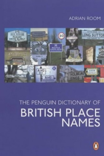 The Penguin Dictionary of British Place Names (Penguin reference) By Adrian Room