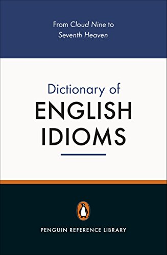 The Penguin Dictionary of English Idioms (4,000+ Idioms) (Penguin Reference Books) By Daphne M. Gulland