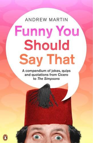 Funny You Should Say That By Edited by Andrew Martin