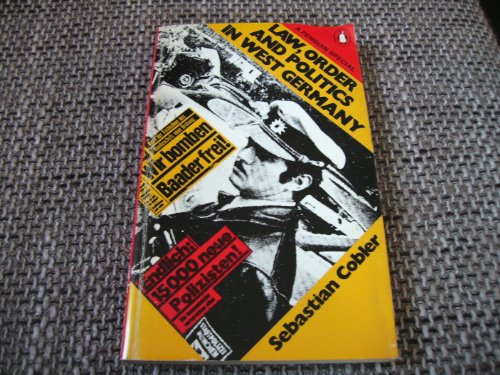 Law, Order and Politics in West Germany By Sebastian Cobler