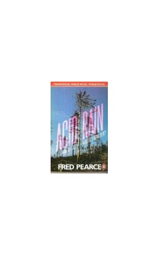 Acid Rain By Fred Pearce
