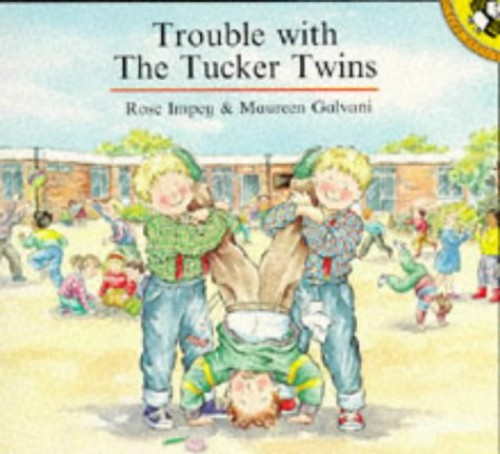 Trouble with the Tucker Twins (Picture Puffin) By Rose Impey