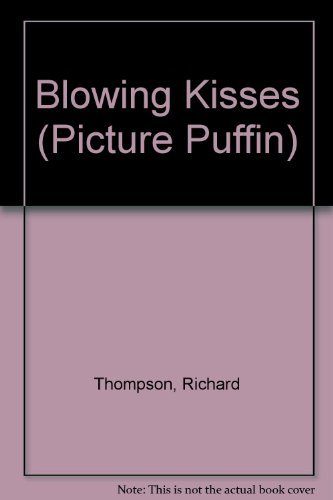Blowing Kisses (Picture Puffin) By Richard Thompson