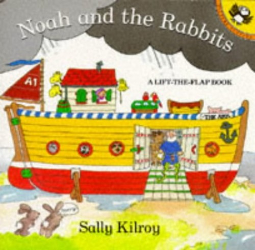 Noah and the Rabbits By Sally Kilroy