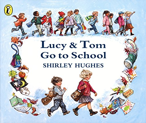 Lucy & Tom Go to School (Picture Puffin) By Shirley Hughes