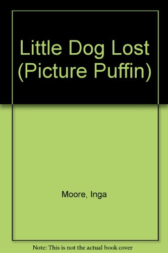 Little Dog Lost By Inga Moore