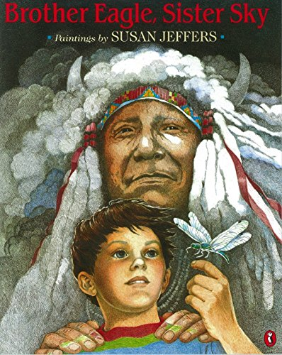 Brother Eagle, Sister Sky: A Message from Chief Seattle (Picture Puffin) By Susan Jeffers