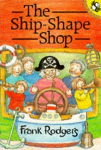 The Ship-shape Shop By Frank Rodgers