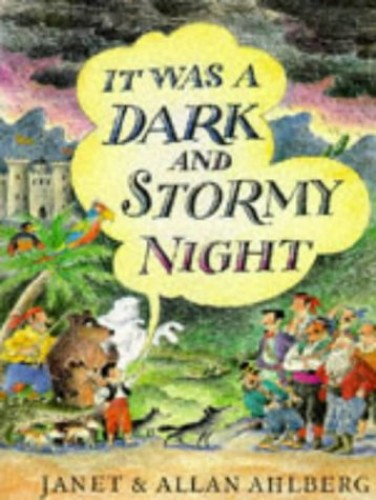 It Was a Dark and Stormy Night By Illustrated by Janet Ahlberg