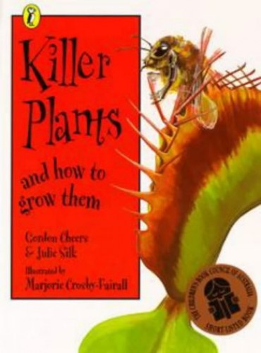 Killer Plants and How to Grow Them By Gordon Cheers