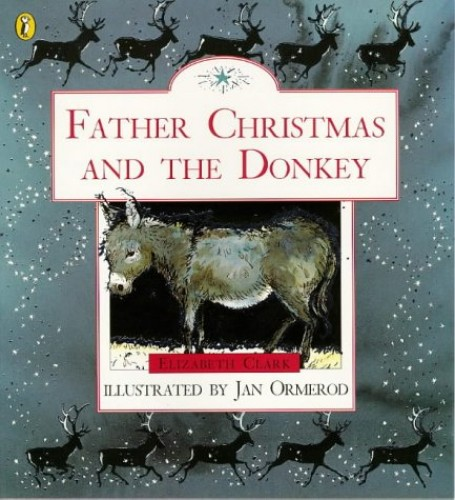 Father Christmas and the Donkey By Elizabeth Clark