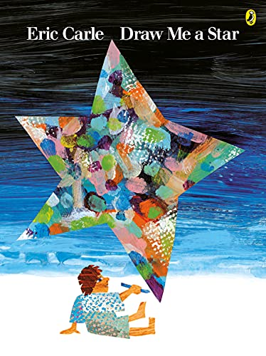 DRAW ME A STAR (Picture Puffin) by Eric Carle