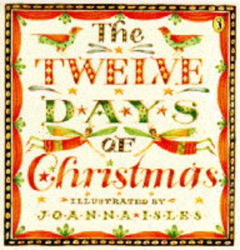 The Twelve Days of Christmas By Illustrated by Joanna Isles