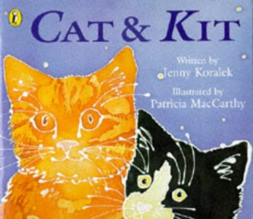 Cat and Kit By Jenny Koralek