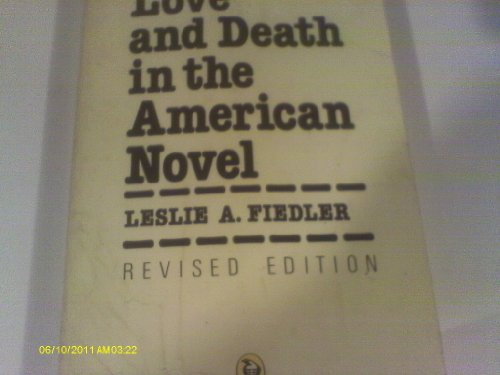 Love and Death in the American Novel By Leslie A. Fiedler