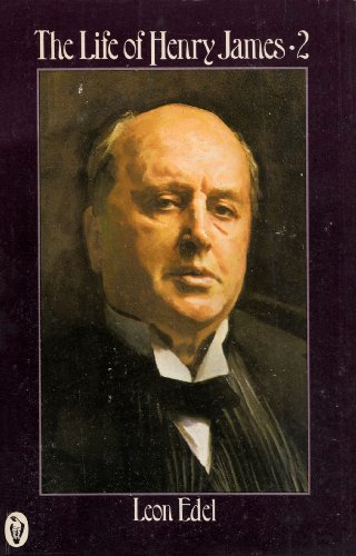 The Life of Henry James By Leon Edel