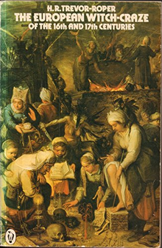 The European Witch-Craze of the 16th And 17th Centuries By Hugh Trevor-Roper