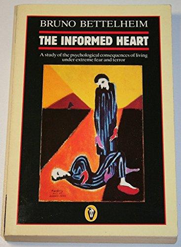 The Informed Heart By Bruno Bettelheim