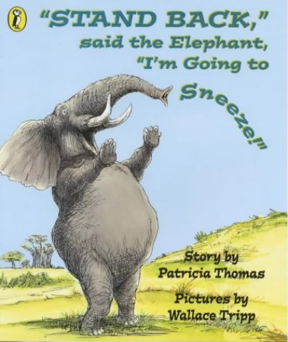 "Stand Back,""Said the Elephant,""I`M Going to Sneeze! (Picture Puffin) By Patricia Thomas"