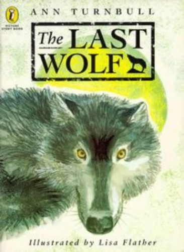 The Last Wolf By Ann Turnbull