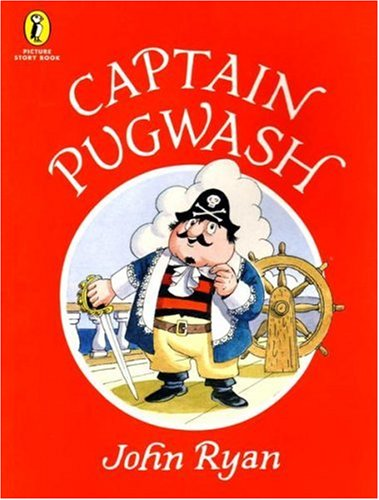 Captain Pugwash: A Pirate Story (Picture Puffin Story Books) By John Ryan
