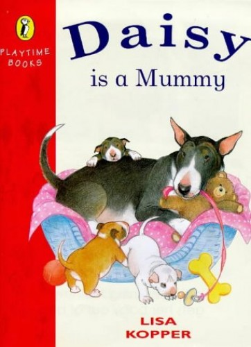 Daisy is a Mummy By Lisa Kopper