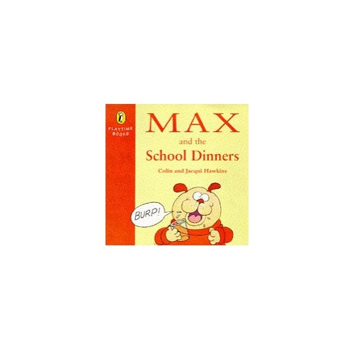 Max And the School Dinners By Jacqui Hawkins