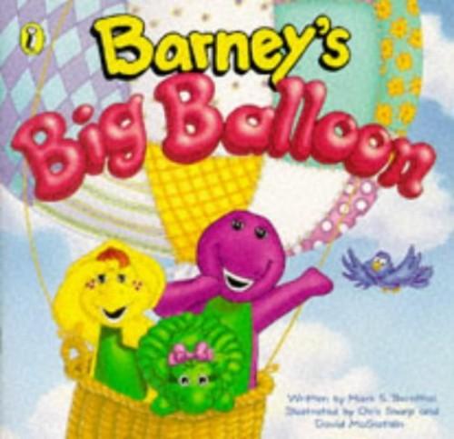 Barney's Big Balloon By Mark S. Bernthal