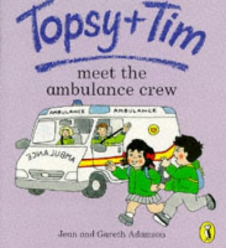 Topsy And Tim Meet the Ambulance Crew By Gareth Adamson