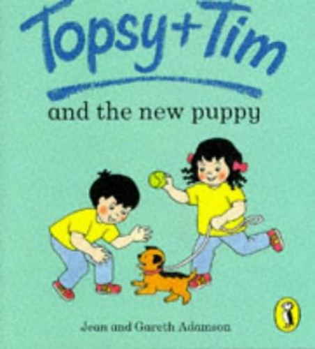 Topsy + Tim And the New Puppy By Gareth Adamson