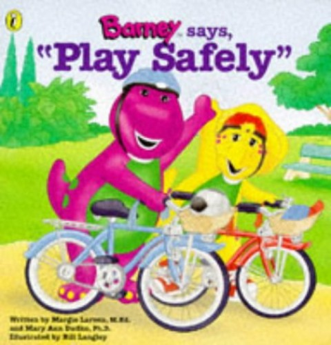 Barney Says, Play Safely By Mary Ann Dudko