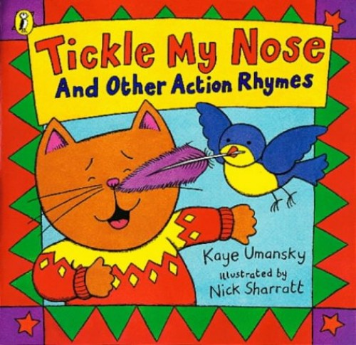 Tickle My Nose and Other Action Rhymes By Kaye Umansky