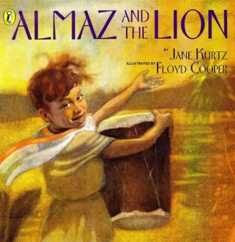 Almaz And the Lion By Jane Kurtz