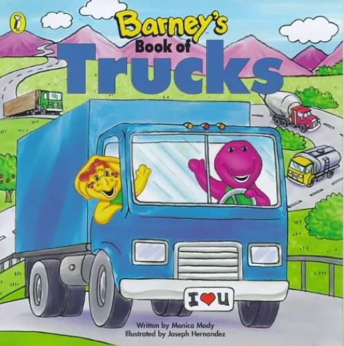 Barney's Book of Trucks By Monica Mody