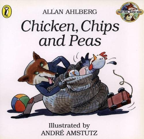 Chicken, Chips and Peas (Fast Fox, Slow Dog) by Allan Ahlberg