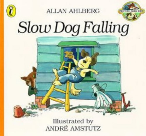 Slow Dog Falling: Fast Fox, Slow Dog 2 By Allan Ahlberg
