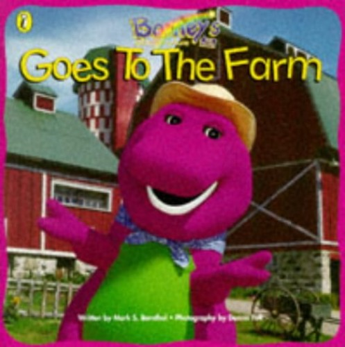 Barney Goes to the Farm By Mark S. Bernthal