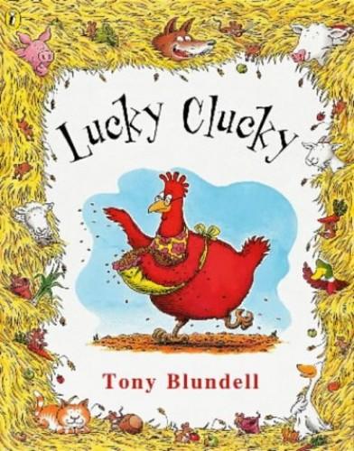 Lucky Clucky By Tony Blundell