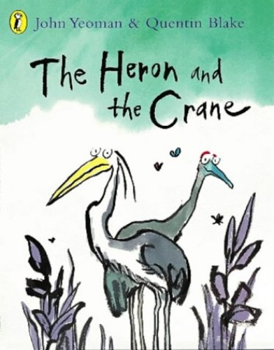 The Heron and the Crane By Quentin Blake