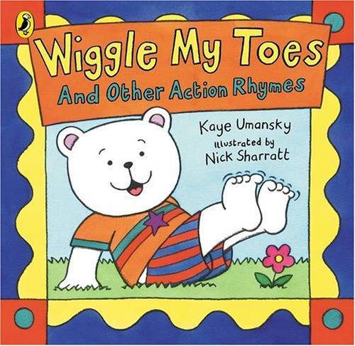 Wiggle My Toes By Kaye Umansky