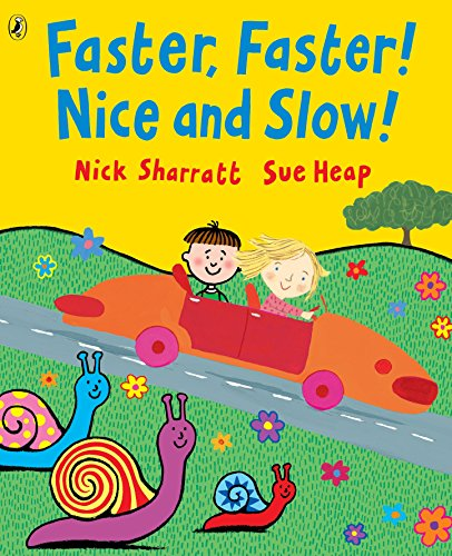 Faster, Faster, Nice and Slow By Nick Sharratt