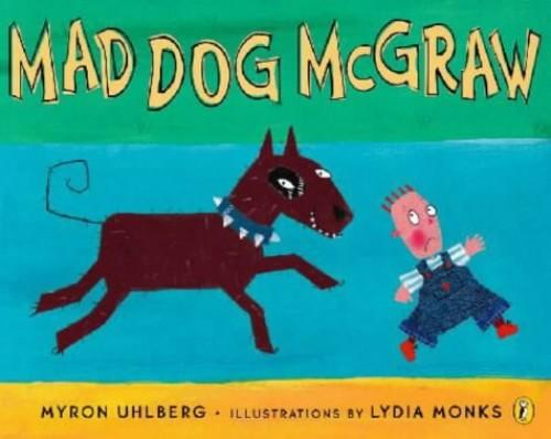 Mad Dog McGraw By Myron Uhlberg