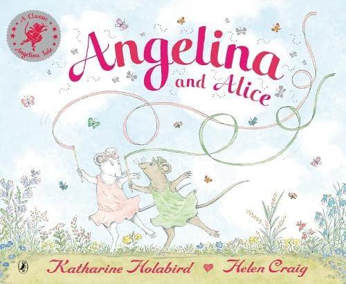 Angelina and Alice (Angelina Ballerina) By Katharine Holabird