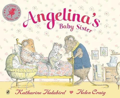 Angelina's Baby Sister (Angelina Ballerina) By Katharine Holabird